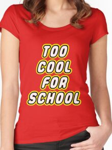 TOO COOL FOR SCHOOL  Women's Fitted Scoop T-Shirt