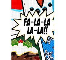 Pop Art - Fa-la-la-la-la Photographic Print