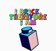 I Brick, Therefore I am Unisex T-Shirt