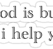 god is busy - black text Sticker