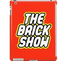 THE BRICK SHOW iPad Case/Skin