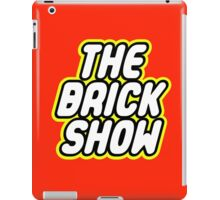 THE BRICK SHOW iPad Case/Skin