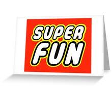SUPER FUN Greeting Card
