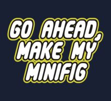 GO AHEAD, MAKE MY MINIFIG Kids Tee