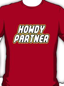 HOWDY PARTNER T-Shirt