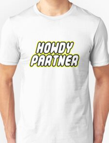 HOWDY PARTNER Unisex T-Shirt