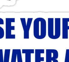 Douse yourself in water and repent! Sticker