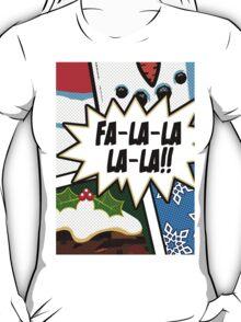 Pop Art - Fa-la-la-la-la T-Shirt
