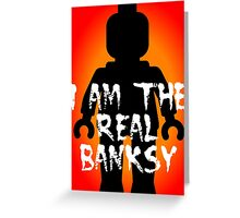 "Black Minifig with ""I am the Real Banksy"" slogan, Customize My Minifig Greeting Card"