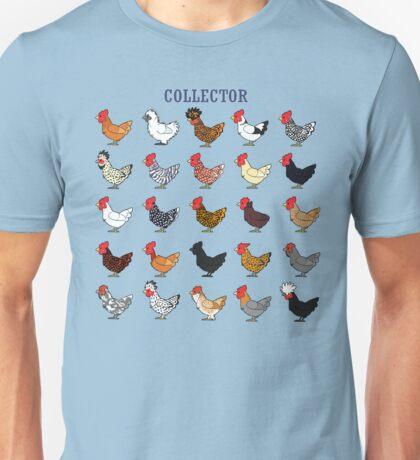 Chicken collector Unisex T-Shirt