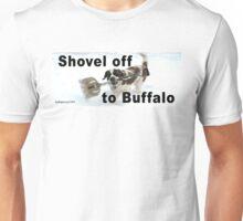 Shovel Off to Buffalo Unisex T-Shirt