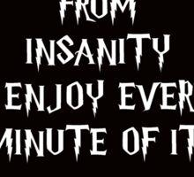 Suffer Insanity Sticker