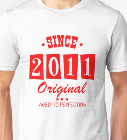 Since 2011 Original  Aged To Perfection Unisex T-Shirt