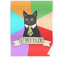 Internet Meme - Business Cat - Get Back To Work  Poster
