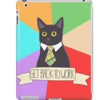 Internet Meme - Business Cat - Get Back To Work  iPad Case/Skin