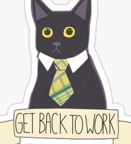 Internet Meme - Business Cat - Get Back To Work  Sticker