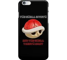 The Shell giveth, and The Shell taketh away iPhone Case/Skin