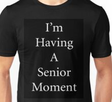 Senior Moment Unisex T-Shirt