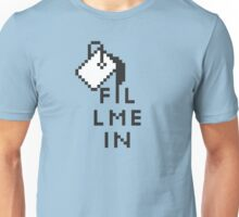 The Tooled Up Series:  Fill Me In Unisex T-Shirt
