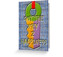 KEY TO HAPPINESS Greeting Card