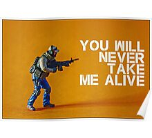 You'll never take me alive, by Tim Constable  Poster