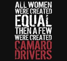 Hilarious 'All Women were created equal then a few were created Camaro Drivers' Tshirt, Hoodies, Accessories and Gifts by Albany Retro