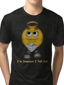 I'm Innocent I tell Ya! Tri-blend T-Shirt