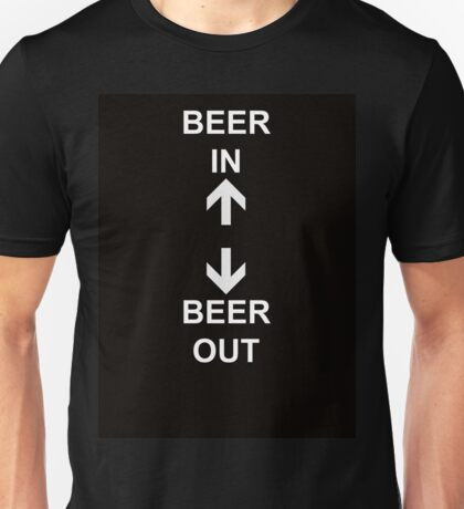 Beer In Beer Out Unisex T-Shirt