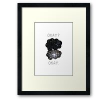 Okay? Okay. Framed Print