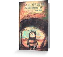 Wild Precious Life [ver. 2] Greeting Card