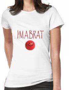 I'm a brat Womens Fitted T-Shirt