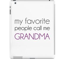 My Favorite People Call Me Grandma iPad Case/Skin