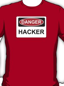 Danger Hacker - Warning Sign T-Shirt