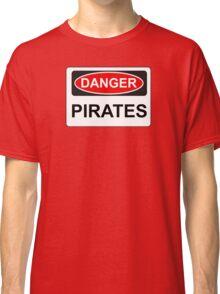 Danger Pirates - Warning Sign Classic T-Shirt