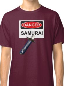 Danger Samurai - Warning Sign & Katana or Sword Classic T-Shirt