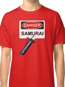 Danger Samurai - Warning Sign & Katana or Sword Classic T-Shirt