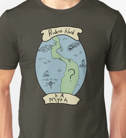 Prudence Island Is A Myth Unisex T-Shirt
