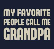 My Favorite People Call Me Grandpa by TheShirtYurt