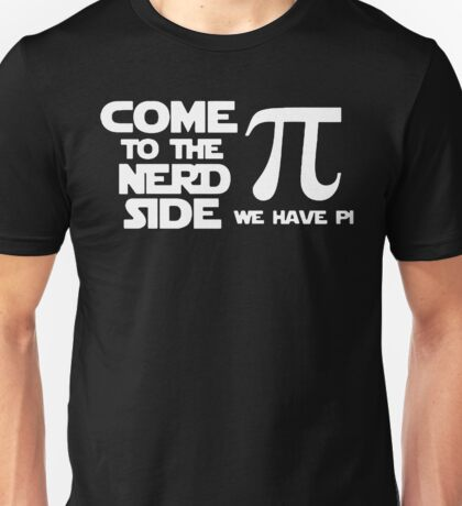 Come to the Nerd Side Unisex T-Shirt