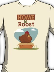 Home to Roost T-Shirt
