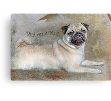 Pug on a Mug #1 Canvas Print