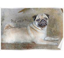 Pug on a Mug #1 Poster