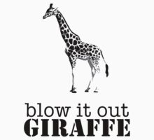 Blow it out giraffe by ArtbyCowboy