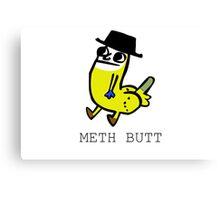 Meth Butt Canvas Print
