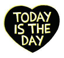 Art Print - today is the day - motto - Typography by CCDesign