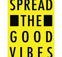 Art Print - Spread the good vibes - Motto- Typography by CCDesign