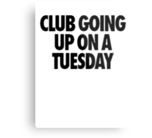 Club Going Up On A Tuesday [Black] Metal Print