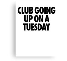 Club Going Up On A Tuesday [Black] Canvas Print