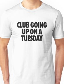 Club Going Up On A Tuesday [Black] Unisex T-Shirt