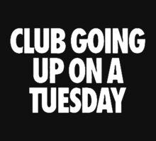 Club Going Up On A Tuesday [White] by imjesuschrist